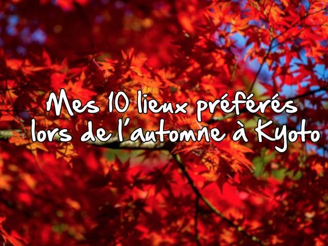 Mes-10-lieux-préférés-lors-de-l'automne-à-Kyoto